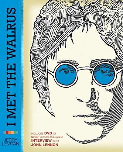 I Met the Walrus: How One Day with John Lennon Changed my Life Forever (with DVD)
