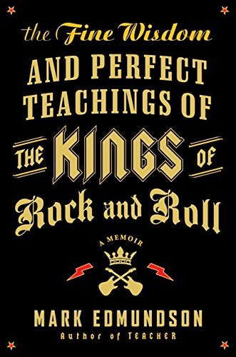 9780061713477: The Fine Wisdom and Perfect Teachings of the Kings of Rock and Roll: A Memoir