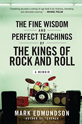 9780061713491: The Fine Wisdom and Perfect Teachings of the Kings of Rock and Roll: A Memoir