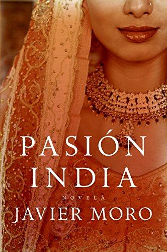 Pasion india (Spanish Edition): Moro, Javier