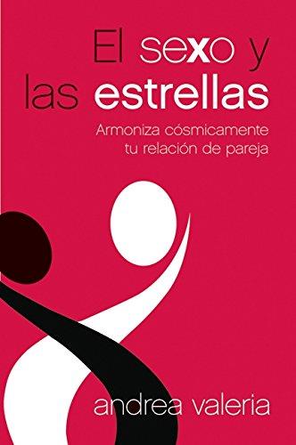 9780061713637: El Sexo y las estrellas: Armoniza cósmicamente tu relación de pareja (Spanish Edition)