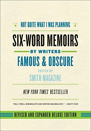 9780061713712: Not Quite What I Was Planning, Revised and Expanded Deluxe Edition: Six-Word Memoirs by Writers Famous and Obscure