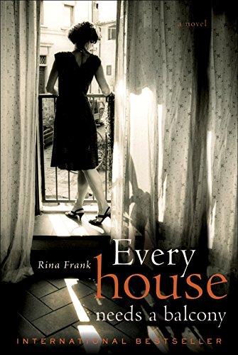 9780061714238: Every House Needs a Balcony: A Novel