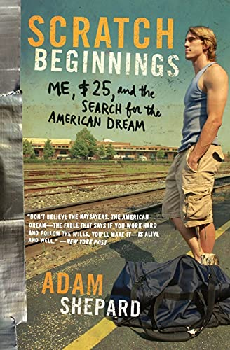 9780061714276: Scratch Beginnings: Me, $25, and the Search for the American Dream
