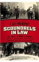 9780061714290: Scoundrels in Law: The Trials of Howe and Hummel, Lawyers to the Gangsters, Cops, Starlets, and Rakes Who Made the Gilded Age