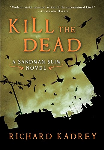 9780061714313: Kill the Dead: A Sandman Slim Novel