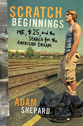 9780061714368: Scratch Beginnings: Me, $25, and the Search for the American Dream
