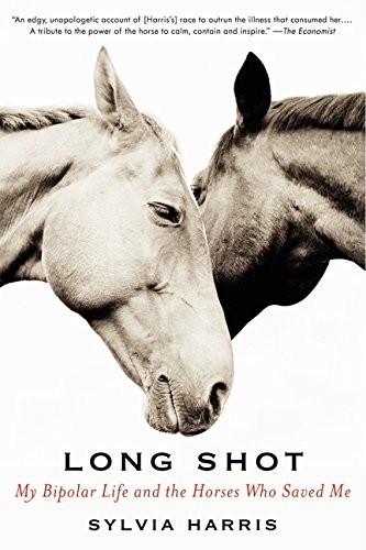 9780061714412: Long Shot: My Bipolar Life and the Horses Who Saved Me