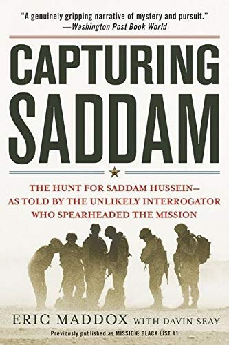 9780061714481: Capturing Saddam: The Hunt for Saddam Hussein--as Told by the Unlikely Interrogator Who Spearheaded the Mission