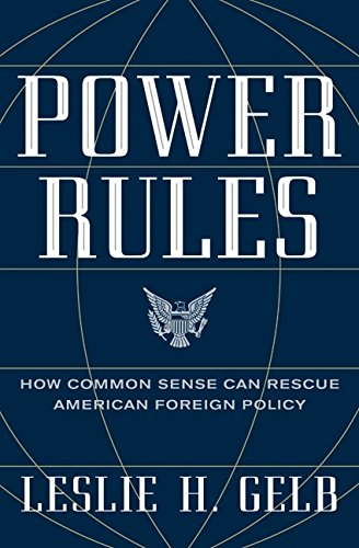 9780061714542: Power Rules: How Common Sense Can Rescue American Foreign Policy