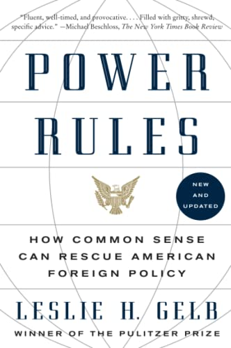 9780061714566: Power Rules: How Common Sense Can Rescue American Foreign Policy