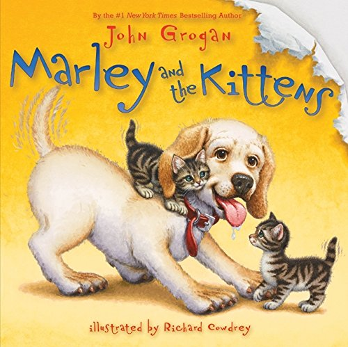 Marley and the Kittens (FIRST EDITION)