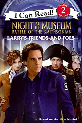 9780061715570: Larry's Friends and Foes (Night at the Museum: Battle of the Smithsonian, I Can Read, Level 2)