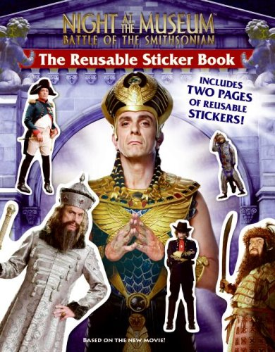 9780061715600: The Reusable Sticker Book [With 2 Pages of Reusable Stickers] (Night at the Museum: Battle of the Smith)