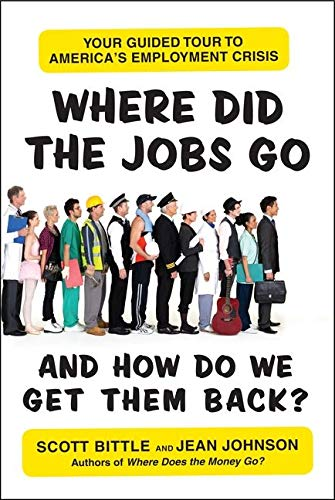 9780061715662: Where Did the Jobs Go--and How Do We Get Them Back?: Your Guided Tour to America's Employment Crisis (Guided Tour of the Economy)