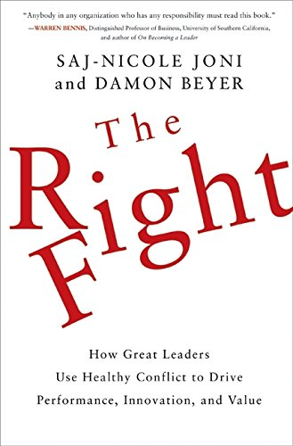 9780061717161: The Right Fight: How Great Leaders Use Healthy Conflict to Drive Performance, Innovation, and Value