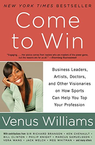 9780061718274: Come to Win: Business Leaders, Artists, Doctors, and Other Visionaries on How Sports Can Help You Top Your Profession