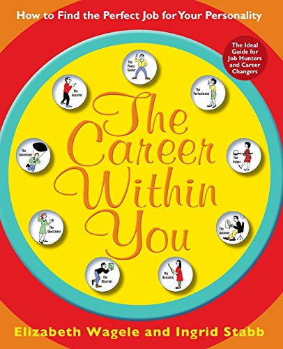9780061718618: Career Within You: How to Find the Perfect Job for Your Personality