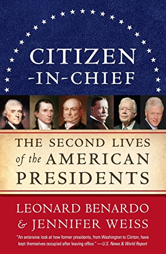 9780061718649: Citizen-in-Chief: The Second Lives of the American Presidents