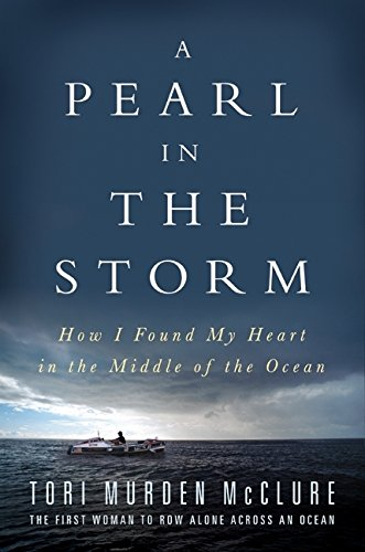 9780061718861: A Pearl in the Storm: How I Found My Heart in the Middle of the Ocean