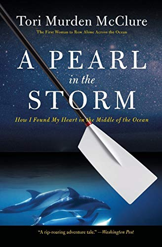 9780061718878: A Pearl in the Storm: How I Found My Heart in the Middle of the Ocean