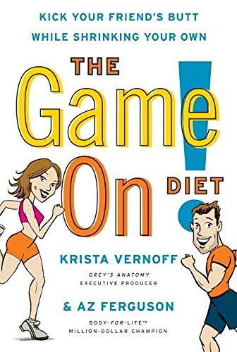 9780061718892: The Game On! Diet: Kick Your Friend's Butt While Shrinking Your Own