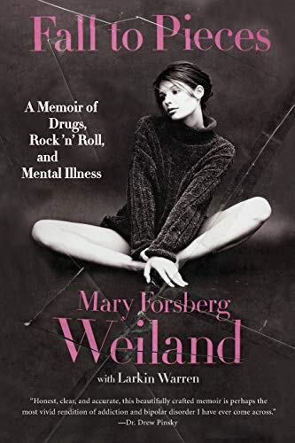9780061719165: Fall to Pieces: A Memoir of Drugs, Rock 'n' Roll, and Mental Illness