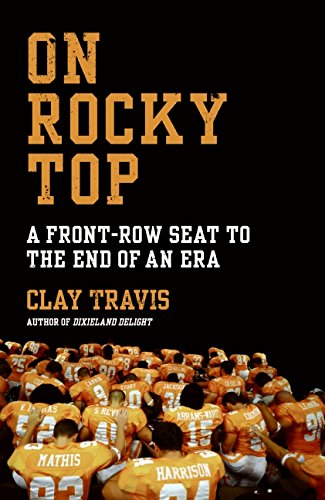 9780061719264: On Rocky Top: A Front-Row Seat to the End of an Era