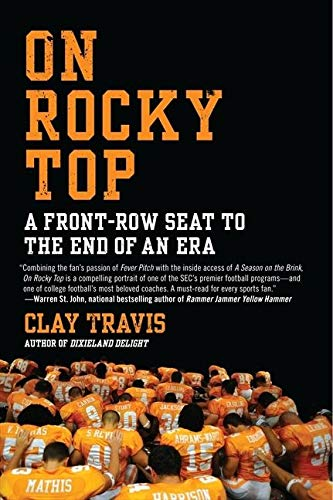 9780061719271: On Rocky Top: A Front-Row Seat to the End of an Era