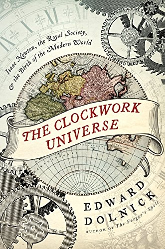 9780061719516: The Clockwork Universe: Isaac Newton, the Royal Society, and the Birth of the Modern World