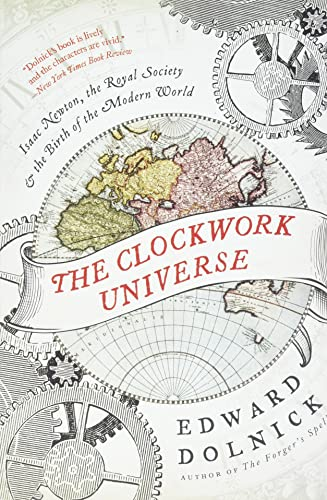 9780061719523: The Clockwork Universe: Isaac Newton, the Royal Society, and the Birth of the Modern World