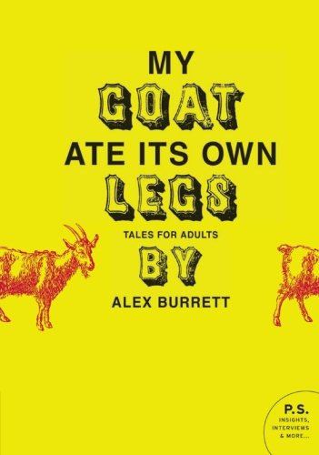 9780061719684: My Goat Ate Its Own Legs: Tales for Adults