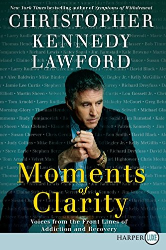 9780061719738: Moments of Clarity: Voices from the Front Lines of Addiction and Recovery