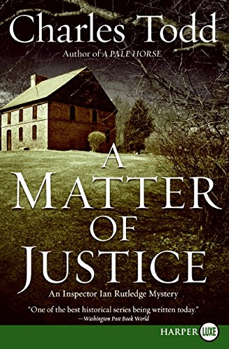 9780061719769: A Matter of Justice (Inspector Ian Rutledge Mysteries)