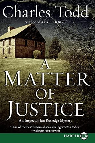 9780061719769: A Matter of Justice LP: An Inspector Ian Rutledge Mystery (Inspector Ian Rutledge Mysteries)