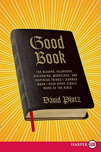 9780061719950: Good Book: The Bizarre, Hilarious, Disturbing, Marvelous, and Inspiring Things I Learned When I Read Every Single Word of the Bible