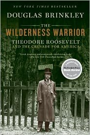 9780061719981: The Wilderness Warrior - Theodore Roosevelt And The Crusade For America