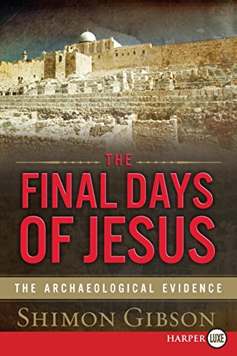 9780061720000: The Final Days of Jesus LP: The Archaeological Evidence