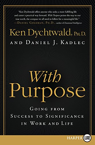 9780061720024: With Purpose: Going from Success to Significance in Work and Life