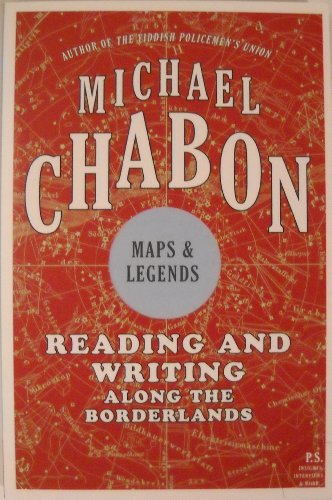 9780061720079: Maps and Legends: Reading and Writing Along the Borderlands[ MAPS AND LEGENDS: READING AND WRITING ALONG THE BORDERLANDS ] by Chabon, Michael (Author) Feb-24-09[ Paperback ]