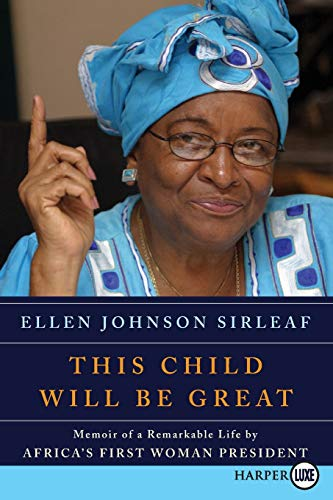 9780061720123: This Child Will Be Great: Memoir of a Remarkable Life by Africa's First Woman President