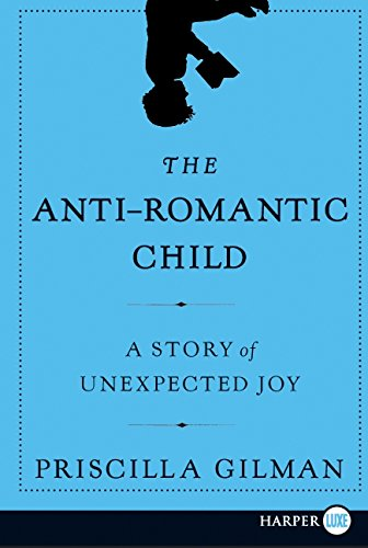 9780061720161: The Anti-Romantic Child: A Story of Unexpected Joy