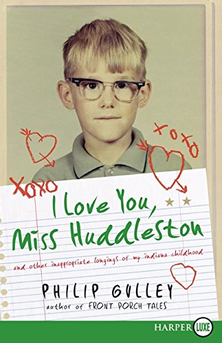 9780061720208: I Love You, Miss Huddleston: And Other Inappropriate Longings of My Indiana Childhood