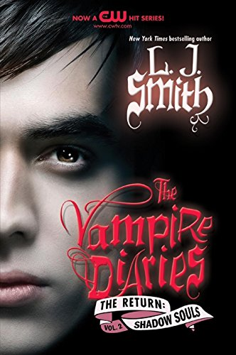 The Vampire Diaries. The Return 02. Shadow Souls: Smith, L J
