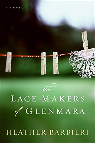 9780061721557: The Lace Makers of Glenmara: A Novel