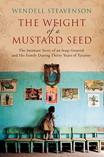 9780061721786: The Weight of a Mustard Seed: The Intimate Story of an Iraqi General and His Family During Thirty Years of Tyranny