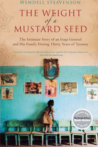 9780061721885: The Weight of a Mustard Seed: The Intimate Story of an Iraqi General and His Family During Thirty Years of Tyranny