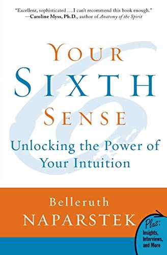 9780061723780: Your Sixth Sense: Unlocking the Power of Your Intuition (Plus)
