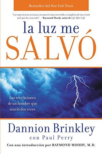 La Luz me salvó: Las revelaciones de un hombre que murio dos veces (Spanish Edition) (0061724378) by Dannion Brinkley; Paul Perry