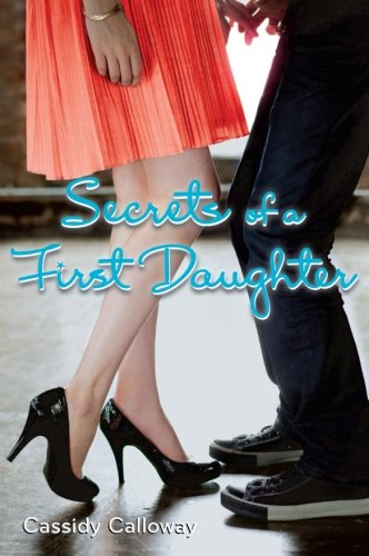 Secrets of a First Daughter (Paperback): Cassidy Calloway